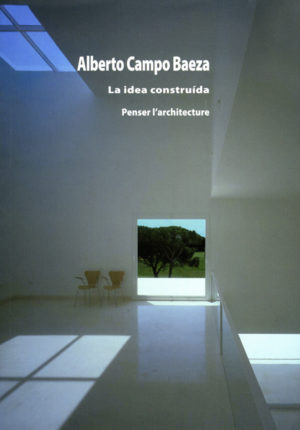 Cover La idea construida. Penser l´architecture
